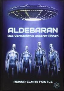 Aldebaran das Vermächnis unserer Ahnen